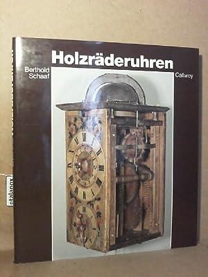 Holzräderuhren Kunst und Technik alter Zeitmesser: Schaaf, Berthold, Klaus