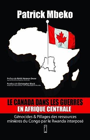 La Canada dans les guerres en Afrique centrale : Génocides & pillages des ressources minières ...