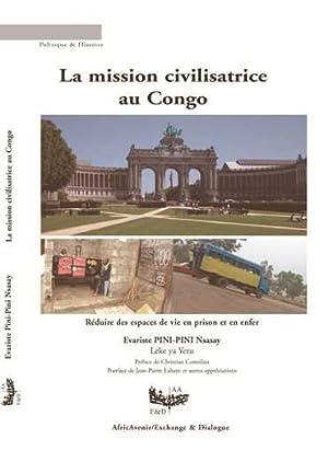 La mission civilisatrice au Congo: Evariste Pini-Pini Nsasay Leke Ya Yezu