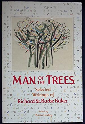 Man of the Trees - Selected Writings of Richard St. Barbe Baker