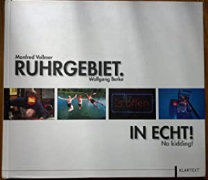 Ruhrgebiet. In Echt! No kidding!