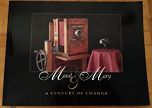 Maud & Mary - A Century of Change