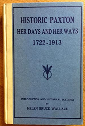 Historic Paxton - Her Days and Her Ways 1722-1913 - family recipes contributed by the Woman's Aid...