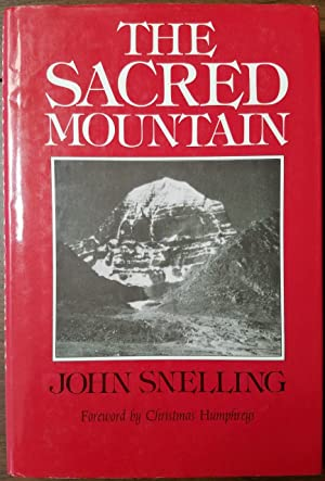 The Sacred Mountain - Travellers and Pilgrims at Mount Kailas in Western Tibet, and the Great Uni...