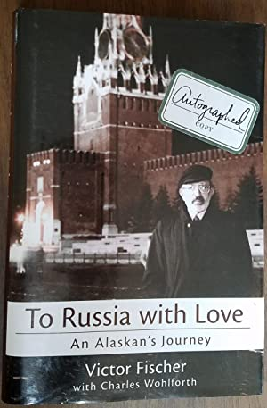 To Russia with Love - An Alaskan's Journey