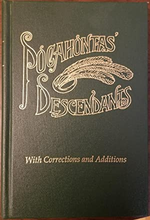 Pocahontas' Descendants - A Revision, Enlargement and Extension of the List as Set Out by Wyndham...