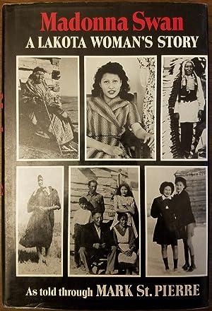 Madonna Swan - A Lakota Woman's Story: St. Pierre, Mark;
