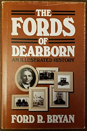 The Fords Of Dearborn - An Illustrated History