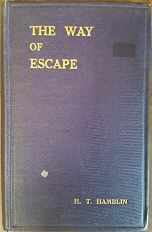 The Way of Escape or The Overcoming of Evil, and all Negative Conditions Science of Thought Text ...