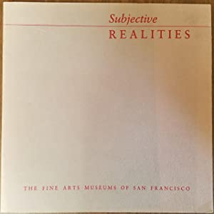 Subjective Realities - Seven Bay Area Artists