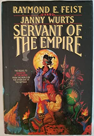 Servant of the Empire The Sequel to Daughter of the Empire from the World on the Other Side of th...