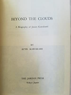 Beyond the Clouds - A Biography of Jotaro Kawakami