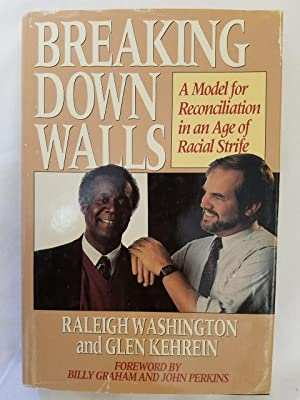 Breaking Down Walls - A Model for Reconciliation in an Age of Racial Strife
