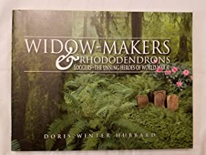 Widow-Makers & Rhododendrons: Loggers-The Unsung Heroes of: Hubbard, Doris Winter