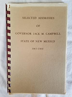 Selected Addresses of Governor Jack M. Campbell - State of New Mexico 1963-1966