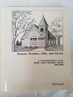 Prayers, Presence, Gifts, and Service - A Centennial History of the Hemet United Methodist Church...