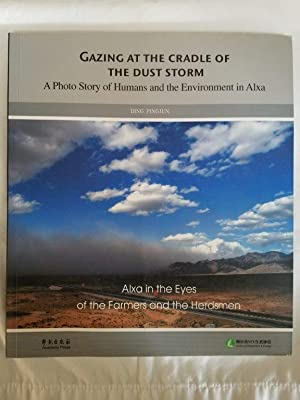 Gazing at the Cradle of the Dust Storm - A Photo Story of Humans and the Environment in Alxa (Eng...