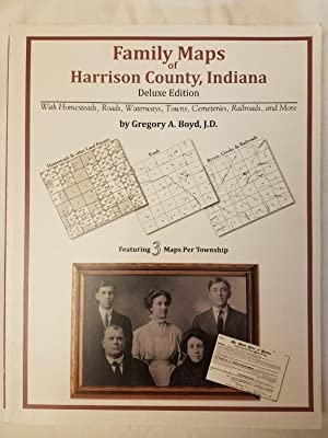 Family Maps of Harrison County, Indiana - Deluxe Edition with Homesteads, Roads, Waterways, Towns...