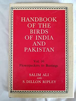 Handbook of the Birds of India and Pakistan Vol. 10 Flowerpeckers to Buntings Together with those...