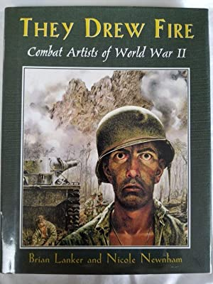 They Drew Fire - Combat Artists of World War II