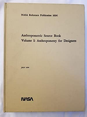Anthropometric Source Book Volume I: Anthropometry for Designers NASA Reference Publication 1024