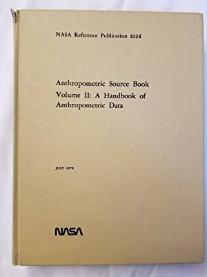Anthropometric Source Book Volume II: A Handbook of Anthropometric Data NASA Reference Publicatio...