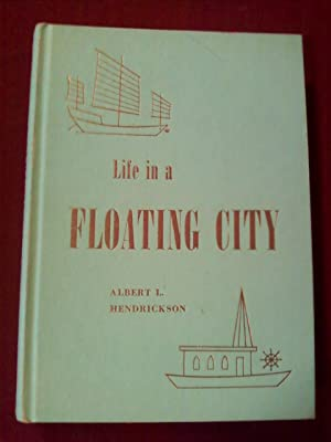 Life in a Floating City: Hendrickson, Albert L.