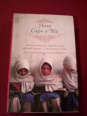 Three Cups of Tea - One Man's Mission to Promote Peace.One School at a Time