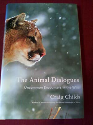 The Animal Dialogues - Uncommon Encounters in the Wild
