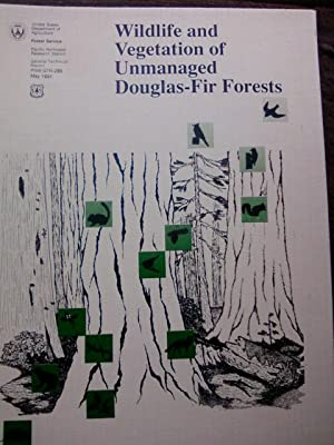 Wildlife and Vegetation of Unmanaged Douglas-Fir Forests General Technical Report PNW-GTR-285