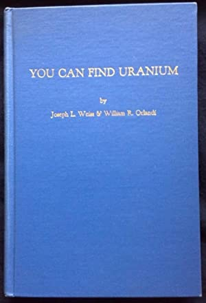 You Can Find Uranium! A Non-Technical Guide, Written in Plain Understandable Language