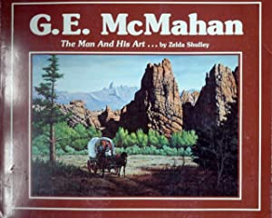 G. E. McMahan - The Man and His Art
