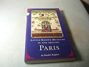 Paris. Little known Museums in and around.