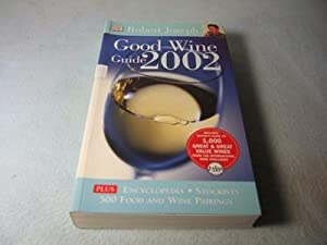 Good Wine Guide 2002. Encyclopedia, stockists, 500 food an wine pairings.