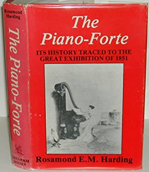 The Piano-Forte: Its History Traced to the Great Exhibition of 1851