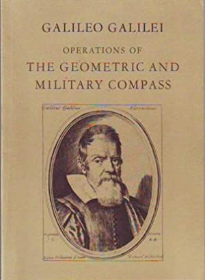 Operations of the Geometric and Military Compass: Galileo Galilei