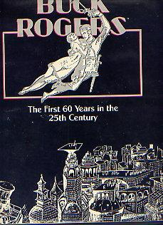 BUCK ROGERS THE FIRST 60 YEARS IN: LORRAINE DILL WILLIAMS(EDITOR),
