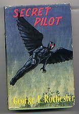 Secret Pilot: George E. Rochester