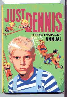 JUST DENNIS(THE PICKLE) ANNUAL 1963(COPYRIGHT YEAR): Unknown