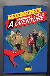 STORIES OF ADVENTURE(THE ISLAND OF ADVENTURE, THE: Enid Blyton