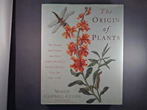 The Origin of Plants: The People and Plants That Have Shaped Britain's Garden History Since the Y...
