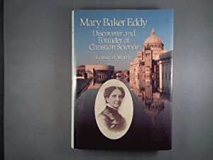 Mary Baker Eddy: Discoverer and Founder of Christian Science (Twentieth-Century Biographers Series)
