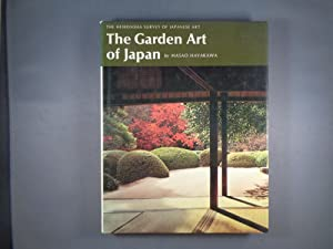 The Garden Art of Japan (The Heibonsha Survey of Japanese Art ; no. 28) (English and Japanese Edi...