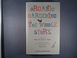 Organic Gardening: The Whole Story