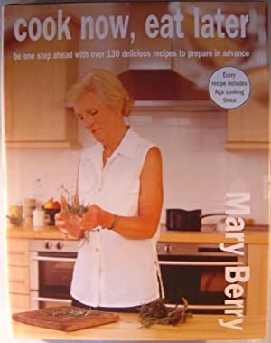 Cook Now, Eat Later Signed by the: Berry, Mary