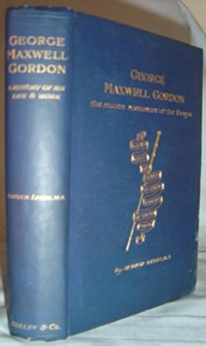 George Maxwell Gordon. The Pilgrim Missionary of the Punjab