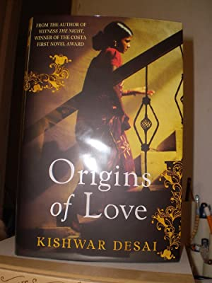 Origins of Love *** SIGNED ***: Kishwar Desai