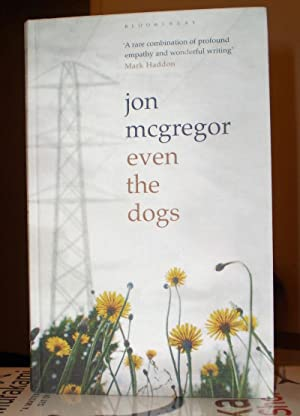 Even The Dogs: Jon McGregor