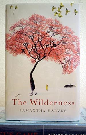 The Wilderness SIGNED and DATED: Samantha Harvey