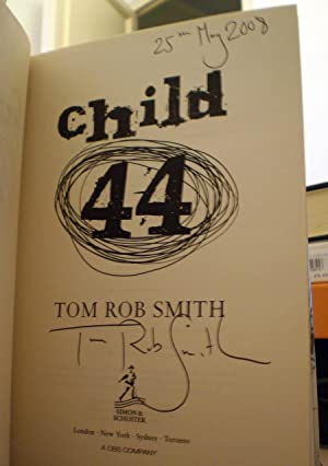 Child 44 **SIGNED FIRST**: Tom Rob Smith